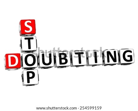 3D Crossword Stop Doubting on white background - stock photo