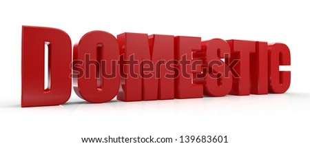 3D Domestic text on white background - stock photo