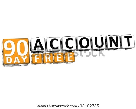 3D Get 90 Day Account Free Block Letters over white background - stock photo
