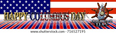 3D, Happy Columbus Day in Shiny Text, American flag in the Background, Template American Holiday.