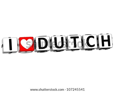 3D I Love Dutch Button Click Here Block Text over white background - stock photo