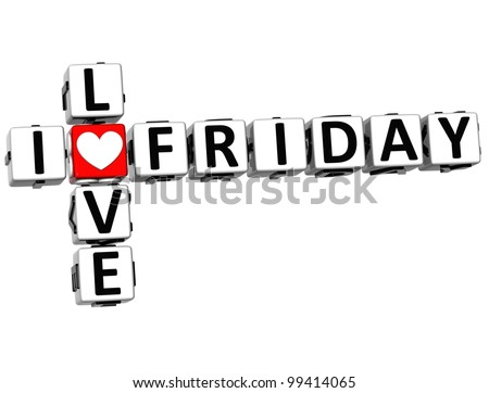 3D I Love Friday Crossword Block text on white background - stock photo