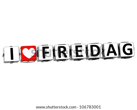 3D I Love Friday In Norwegian Language Button Click Here Block Text over white background - stock photo