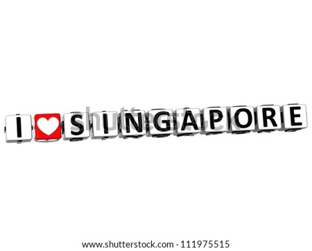 3D I Love Singapore Button Click Here Block Text over white background - stock photo