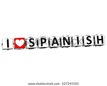 3D I Love Spanish Button Click Here Block Text over white background - stock photo