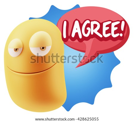 3d Illustration Laughing Character Emoji Expression saying I Agree with Colorful Speech Bubble.