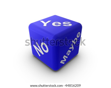 3d Illustration of a blue cube/dice with the words 'Yes', 'No', and 'Maybe'