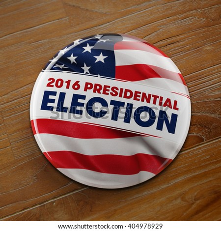 3D illustration of a political button for the US presidential election in 2016 on wooden surface. - stock photo