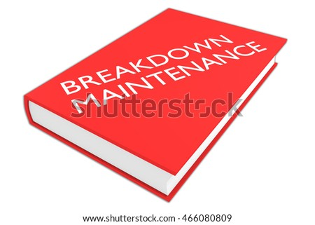 "3D illustration of ""BREAKDOWN MAINTENANCE"" script on a book, isolated on white."