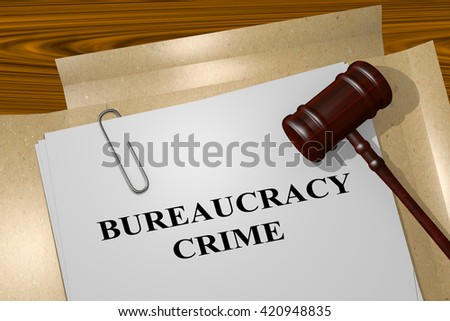 "3D illustration of ""BUREAUCRACY CRIME"" title on Legal Documents. Legal concept."