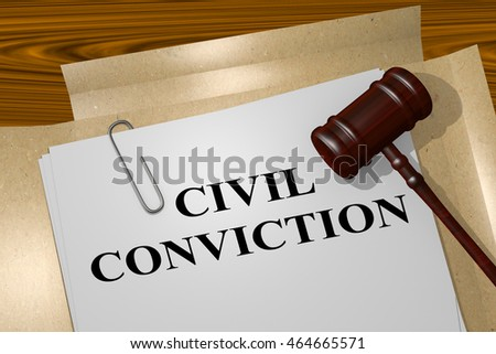 "3D illustration of ""CIVIL CONVICTION "" title on legal document"