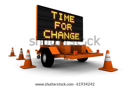 "3D Illustration of construction sign message board with message ""TIME FOR CHANGE"". - stock photo"