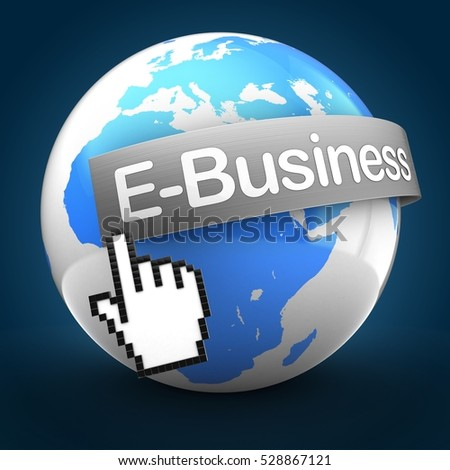 3d illustration of Earth globe over blue back  with E-Business text on steel banner