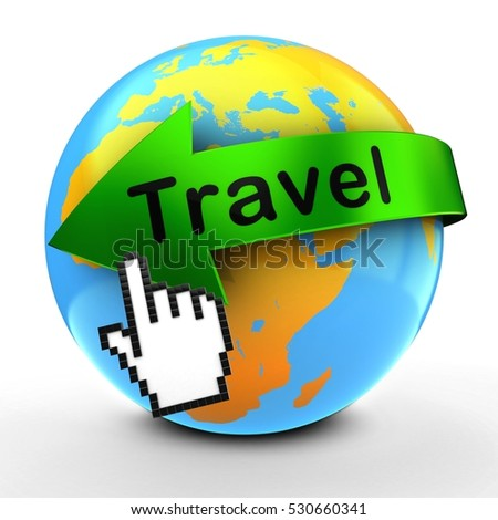 3d illustration of Earth globe over white background  with travel text on green arrow