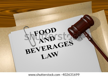 3D illustration of FOOD AND BEVERAGES LAW title on Legal Documents. Legal concept. - stock photo