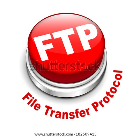 3d illustration of FTP ( File transfer Protocol ) button isolated white background  - stock photo