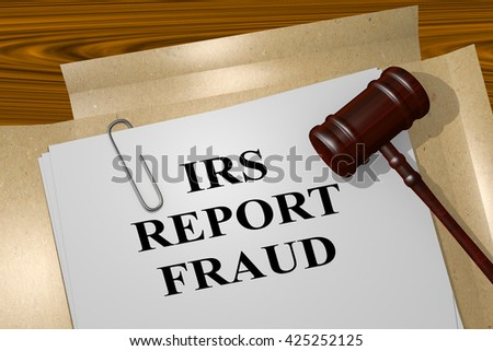 """3D illustration of """"IRS REPORT FRAUD"""" title on Legal Documents. Legal concept. - stock photo"""