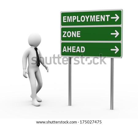 3d illustration of man and green roadsign of employment zone ahead. 3d rendering of human people character. - stock photo