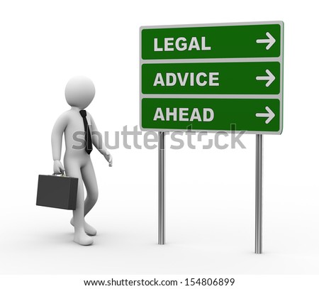 3d illustration of man and green roadsign of legal advice ahead. 3d rendering of human people character. - stock photo