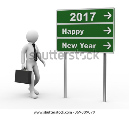 3d illustration of man and green roadsign of new year 2017. 3d rendering of human people character - stock photo