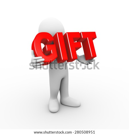 3d illustration of man holding word text gift.  3d rendering of human people character