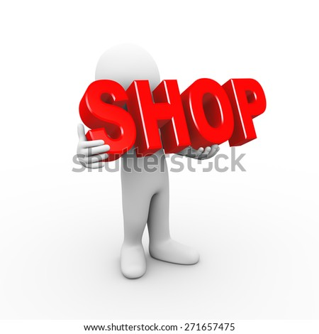 3d illustration of man holding word text shop.  3d rendering of human people character