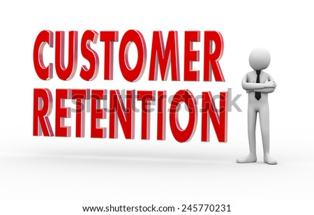 3d Illustration of man standing with text customer retention. 3d rendering of people - human character