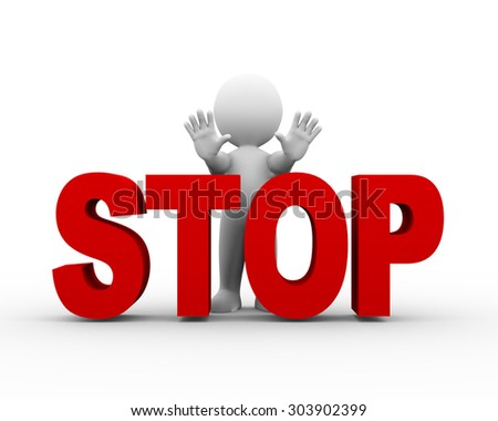 3d illustration of man with word text stop making stop pose body gesture.  3d rendering of human people character - stock photo