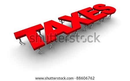 3D Illustration of People Carrying the word Taxes - stock photo