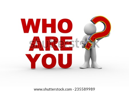 "3d illustration of person holding question mark and standing with phrase ""who are you"". 3d rendering of human man people character - stock photo"