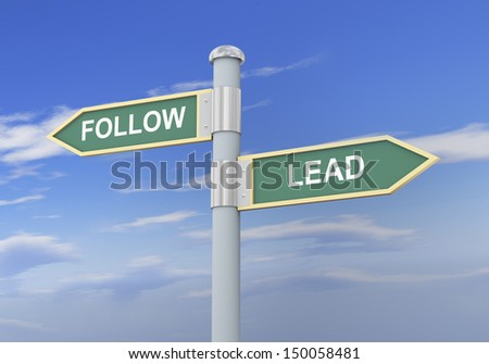 3d illustration of roadsign of words follow and lead. - stock photo