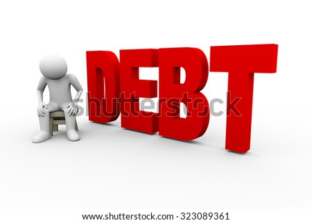 3d illustration of sad upset frustrated man sitting with word text debt. 3d human person character and white people - stock photo