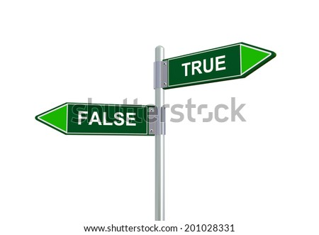 3d illustration of true and false road sign. - stock photo