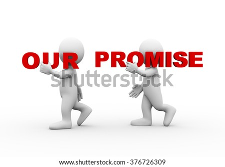 3d illustration of walking people carrying word text our promise on their shoulder.  3d rendering of man people character