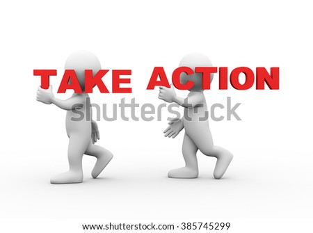 3d illustration of walking people carrying word text take action on their shoulder.  3d rendering of man people character - stock photo