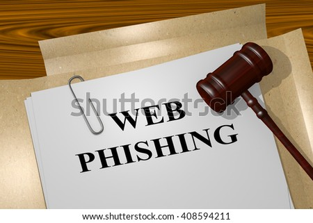3D illustration of WEB PHISHING title on Legal Documents. Legal concept. - stock photo