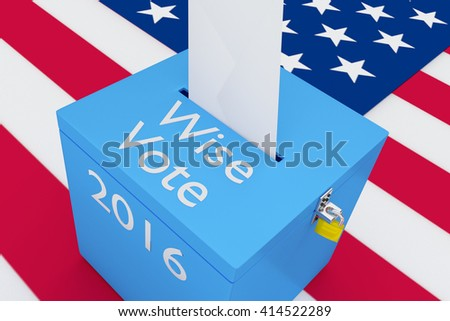 """3D illustration of """"Wise Vote"""", """"2016"""" scripts and on ballot box, with US flag as a background. Election Concept. - stock photo"""