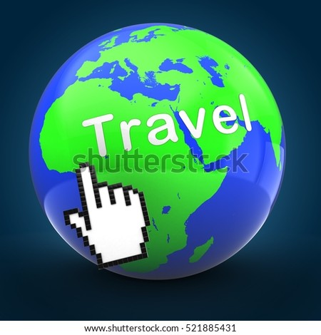 3d illustration of world globe over blue background  with travel text with hand cursor