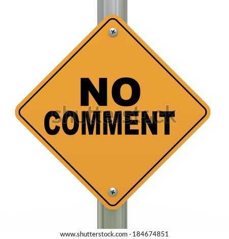 3d illustration of yellow roadsign of no comment - stock photo