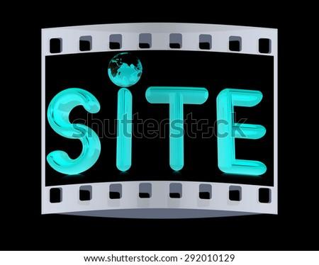 3d illustration text 'site'. The film strip - stock photo
