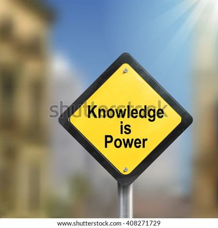 3d illustration yellow roadsign of knowledge is power isolated on blurred street scene - stock photo