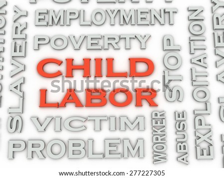 3d image Child Labor  issues concept word cloud background - stock photo