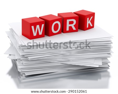 3d image. Paper sheets. Overworked concept. Isolated white background