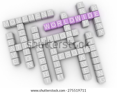 3d image Worldwide   issues concept word cloud background