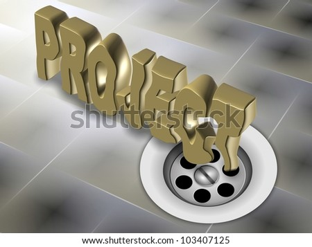 3D letters spelling word project going down the drain / failed project down the drain - stock photo