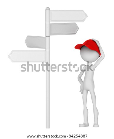 3d Man standing under signpost in a thoughtful pose. Isolated on white background - stock photo