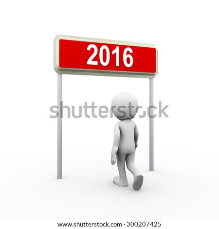 3d man walking and entering in the new year 2016. 3d white person people man - stock photo