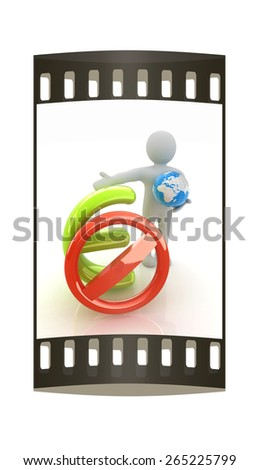 3d man with prohibition sign, Earth and euro. The film strip - stock photo