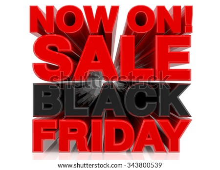 3D NOW ON SALE BLACK FRIDAY word on white background 3d rendering