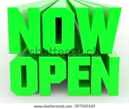 3D NOW OPEN word on white background illustration 3D rendering - stock photo